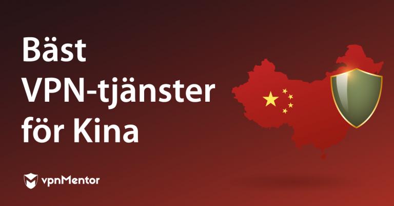Bäst VPN-tjänster för Kina