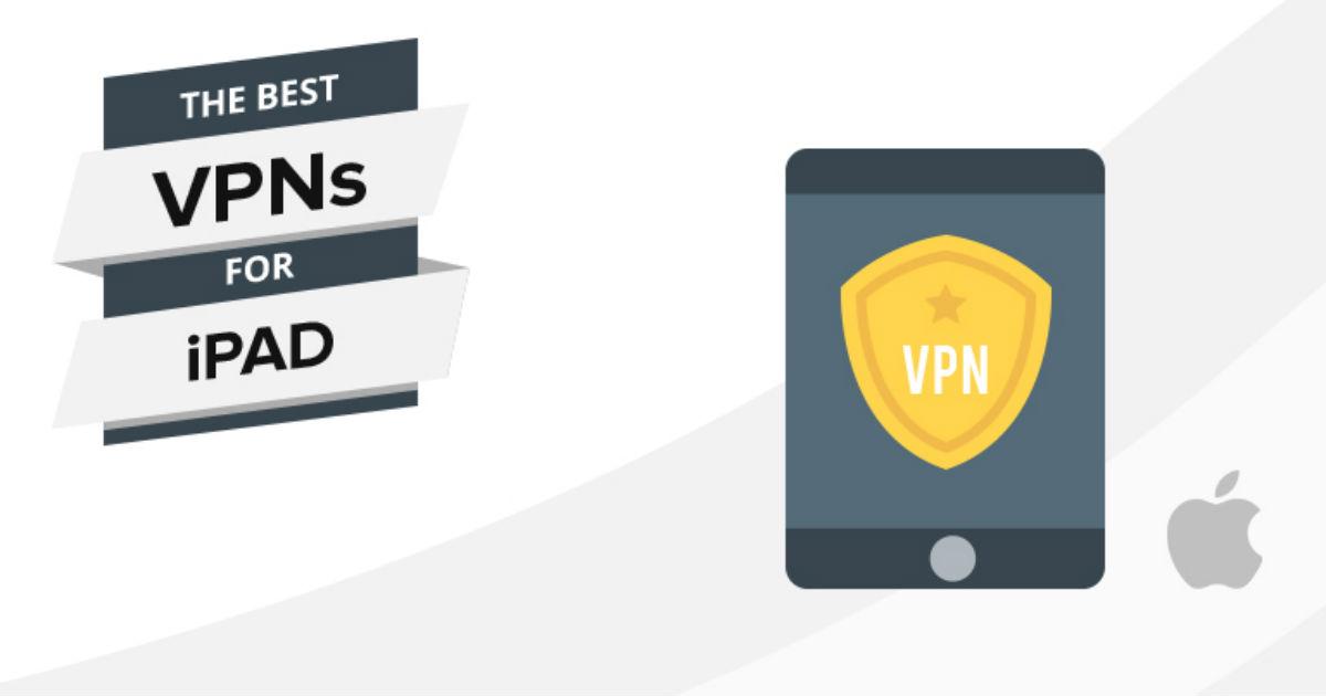 De bästa VPN-tjänsterna för iPad 2018