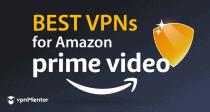 8 bästa VPN för Amazon Prime som fortfarande fungerar 2021
